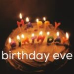 31 Ways to Raise 'Em Right: Birthday Eve